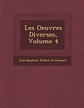 Les Oeuvres Diverses, Volume 4