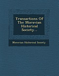 Transactions of the Moravian Historical Society...