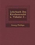 Lehrbuch Des Kirchenrechts, Volume 2...