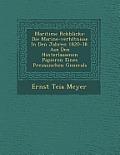 Maritime R Ckblicke: Die Marine-Verh Ltnisse in Den Jahren 1820-38. Aus Den Hinterlassenen Papieren Eines Preussischen Generals