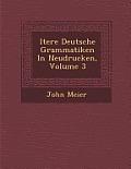 Ltere Deutsche Grammatiken in Neudrucken, Volume 3