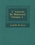 L' Alcoran de Mahomet, Volume 1...