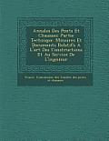 Annales Des Ponts Et Chauss Es: Partie Technique. M Moires Et Documents Relatifs A L'Art Des Constructions Et Au Service de L'Ing Nieur