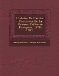 Histoire de L'Action Commune de La France: L'Alliance Francaise, 1778-1780...