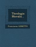 Theologia Moralis...