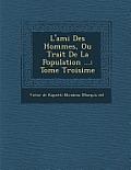 L'Ami Des Hommes, Ou Trait de La Population ...: Tome Troisi Me