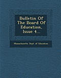 Bulletin of the Board of Education, Issue 4...