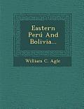Eastern Peru and Bolivia...