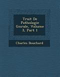 Trait de Pathologie G N Rale, Volume 3, Part 1