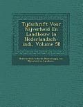 Tijdschrift Voor Nijverheid En Landbouw in Nederlandsch-Indi, Volume 58