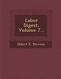 Labor Digest, Volume 7...