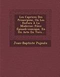 Les Caprices Des Proserpine, Ou Les Enfers a la Moderne: Piece Episodi-Comique, En Un Acte En Vers...