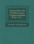 Geschichte Der Weltliteratur: Erganzungsband Zu I-VI....