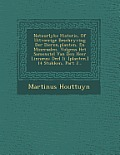 Natuurlyke Historie, of Uitvoerige Beschryving Der Dieren, Planten, En Mineraalen, Volgens Het Samenstel Van Den Heer Linnaeus: Deel II. [Planten.] 14