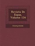 Revista de Espa A, Volume 134