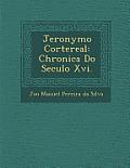 Jeronymo Cortereal: Chronica Do Seculo XVI.