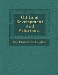 Oil Land Development and Valuation...