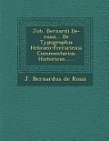 Joh. Bernardi de-Rossi... de Typographia Hebraeo-Ferrariensi Commentarius Historicus......