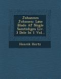 Johannes Johnsen: Lose Blade AF Nogle Samtidiges LIV. 3 Dele in 1 Vol...