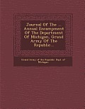 Journal of the ... Annual Encampment of the Department of Michigan, Grand Army of the Republic...