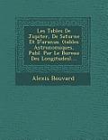Les Tables de Jupiter, de Saturne Et D'Uranus. (Tables Astronomiques, Publ. Par Le Bureau Des Longitudes)....