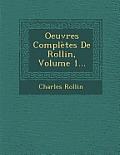 Oeuvres Completes de Rollin, Volume 1...