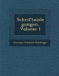 Schriftauslegungen, Volume 1