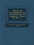 Minutes of Proceedings of the Institution of Civil Engineers, Volume 38, Part 2...