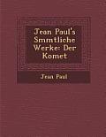 Jean Paul's S Mmtliche Werke: Der Komet