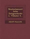 Neutestamentliche Zeitgeschichte, Volume 4...