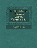 La Rivista de Buenos Aires, Volume 13...