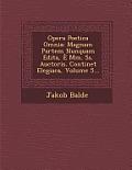 Opera Poetica Omnia: Magnam Partem Nunquam Edita, E MM. SS. Auctoris. Continet Elegiaca, Volume 5...