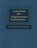 Lehrbuch Der Allgemeinen Geschichte...
