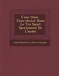 L' Me Unie J Sus-Christ Dans Le Tr S Saint Sacrement de L'Autel