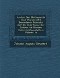 Archiv Der Mathematik Und Physik: Mit Besonderer R Cksicht Auf Die Bed Rfnisse Der Lehrer an H Heren Unterrichtsanstalten, Volume 14
