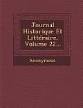 Journal Historique Et Litteraire, Volume 22...