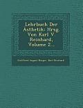 Lehrbuch Der Asthetik: Hrsg. Von Karl V. Reinhard, Volume 2...