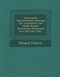 Historisch-Diplomatische Beitrage Zur Geschichte Der Stadt Berlin: Berlinische Urkunden Von 1261 Bis 1550...