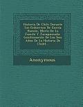 Historia de Chile Durante Los Gobiernos de Garcia Ramon, Merlo de La Fuente y Jaraquemada: (Continuacion de Los Seis Anos de La Historia de Chile)...