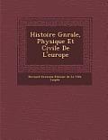 Histoire G N Rale, Physique Et Civile de L'Europe