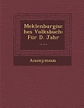 Meklenburgisches Volksbuch: Fur D. Jahr .....