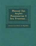 Manual Das Accoes Possessorias E Seu Processo...
