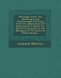 Municipal Trade: The Advantages and Disadvantages Resulting from the Substitution of Representative Bodies for Private Proprietors in t