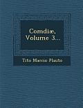 Comdiae, Volume 3...