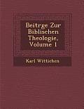 Beitr GE Zur Biblischen Theologie, Volume 1
