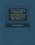 Lettres Historiques, Contenant Ce Qui Se Passe de Plus Important En Europe, Et Les R Eflexions N Ecessaires Sur Ce Sujet, Volume 53...
