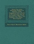 Histoire Des Ordres Monastiques Religieux Et Militaires, Et Des Congr Gations S Culi Res de L'Un Et de L'Autre Sexe, Qui Ont Est Establies Jusqu'a PR