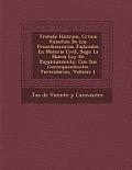 Tratado Hist Rico, Cr Tico Filos Fico de Los Procedimientos Judiciales En Materia Civil, Seg N La Nueva Ley de Enjuiciamiento, Con Sus Correspondiente