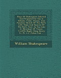 Plays of Shakespeare Selected and Prepared for Use in Schools, Clubs, Classes, and Families: Sketch of the Poet's Life. State and Sources of the Poet'