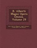 B. Alberti Magni Opera Omnia, Volume 29